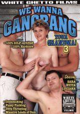 We Wanna Gangbang Your Grandma #03