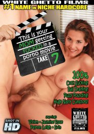 This Is Your Mom Getting Fucked In A Porno Movie #07 DVD Cover