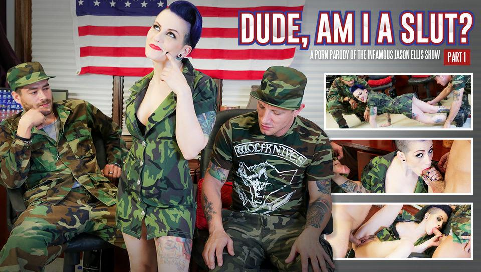 Dude, Am I A Slut? – Part 1