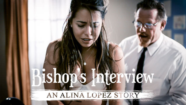 [PureTaboo] Alina Lopez – (Bishops Interview An Alina Lopez Story)