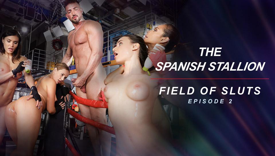 The Spanish Stallion: Field of Sluts - Episode 2