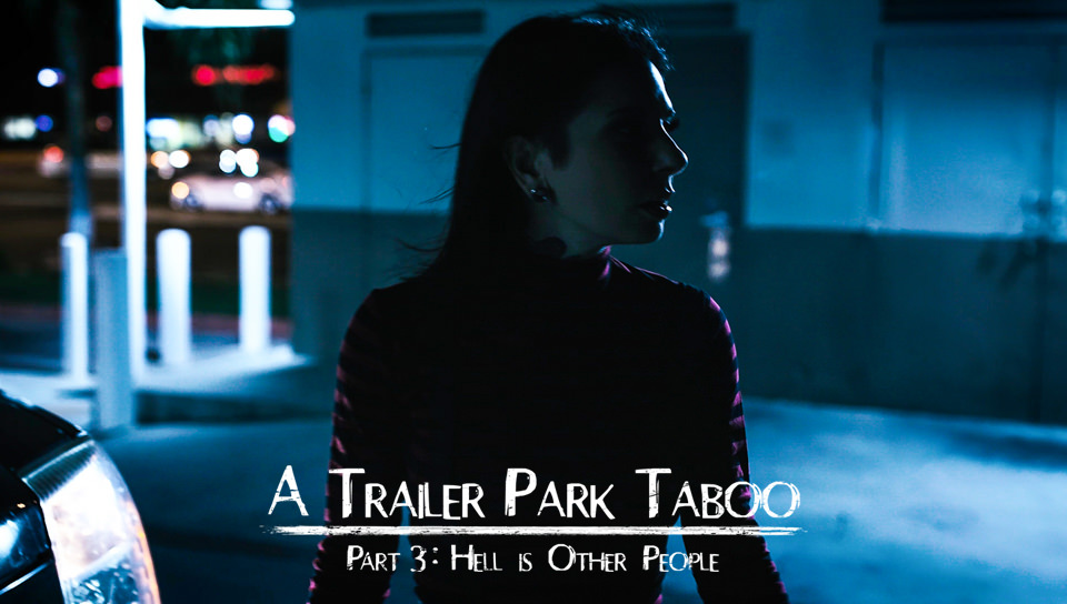 Trailer Park Taboo – Part 3 – Abella Danger, Kenzie Reeves, Joanna Angel